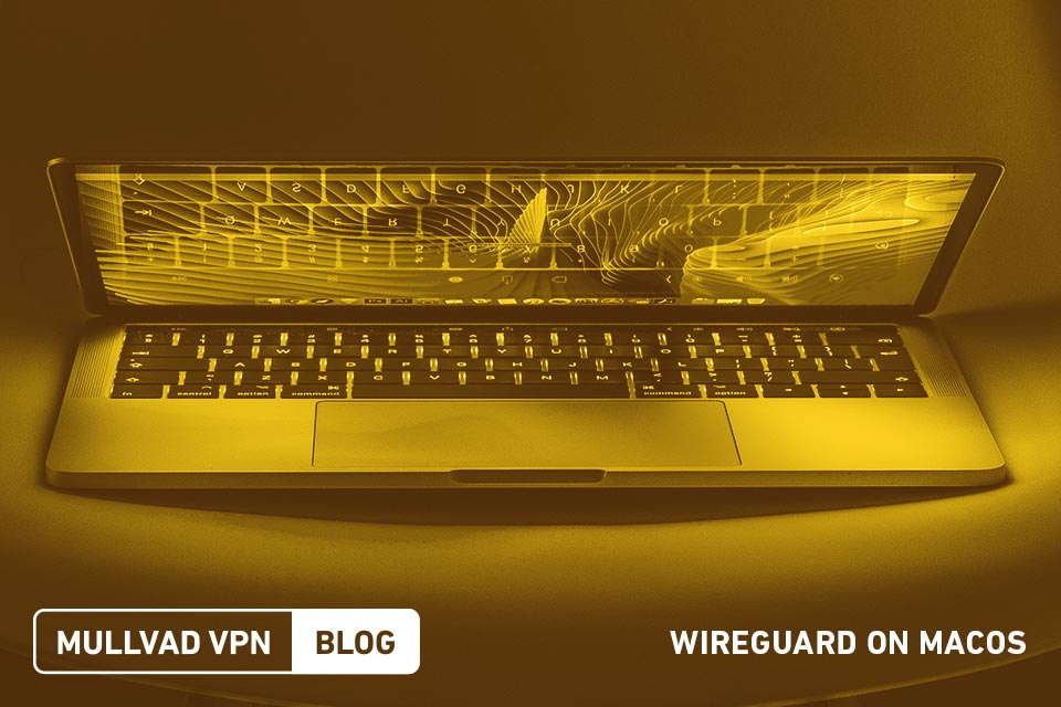 Mullvad VPN blog - WireGuard on macOS